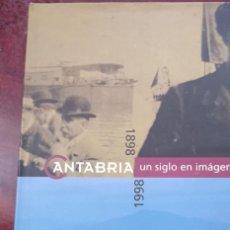 Libros: CANTABRIA UN SIGLO EN IMAGENES 1898-1998. Lote 237301240