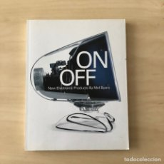 Libros: ON / OFF NEW ELECTRONIC PRODUCTS - MEL BYAS. Lote 238593790
