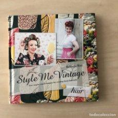 Libros: STYLE ME VINTAGE - HAIR - BELINDA HAY. Lote 238605120