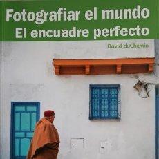 Livros: FOTOGRAFIAR EL MUNDO EL ENCUADRE PERFECTO. Lote 241382260