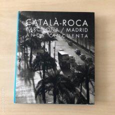 Livros: CATALÁ ROCA - BARCELONA / MADRID AÑOS 50. Lote 242301555