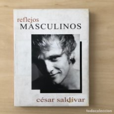Livros: CESAR SALDIVAR - REFLEJOS MASCULINOS. Lote 242338975