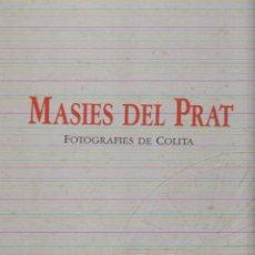 Libros: MASIES DEL PRAT FOTOGRAFIES DE COLITA. Lote 243277725