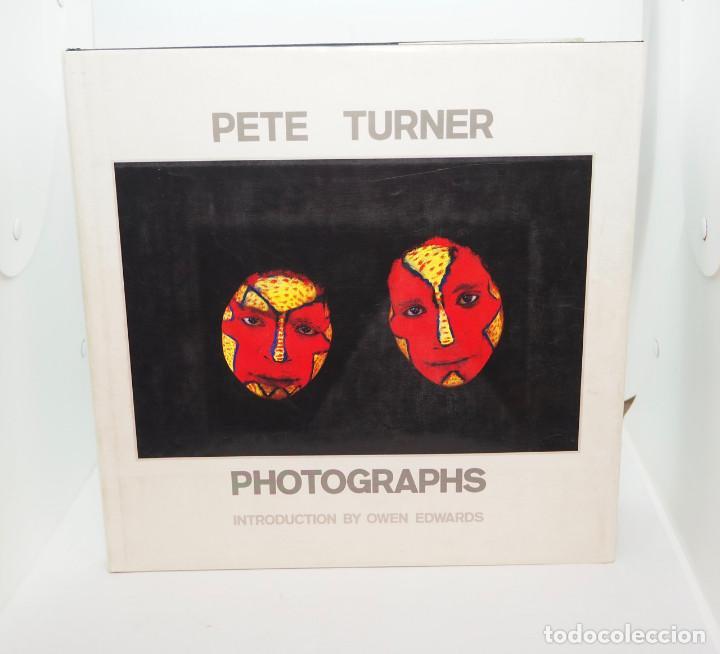 PETE TURNER: PHOTOGRAPHS (Libros Nuevos - Bellas Artes, ocio y coleccionismo - Diseño y Fotografía)