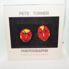Libros: PETE TURNER: PHOTOGRAPHS. Lote 244409685