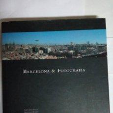 Libros: BARCELONA & FOTOGRAFÍA - ALBERT GARCÍA ESPUCHE - ANNA GARCÍA MUNARRIZ. Lote 244667940
