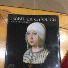Libros: LIBRO ISABEL LA CATÓLICA REINA DE CASTILLA. Lote 245428645