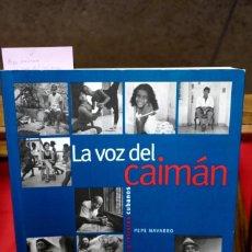 Libros: PEPE NAVARRO.LA VOZ DEL CAIMAN. Lote 245560545