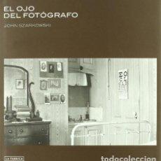 Libri: OJO DEL FOTÓGRAFO. JOHN SZARKOWSKI. Lote 246485075