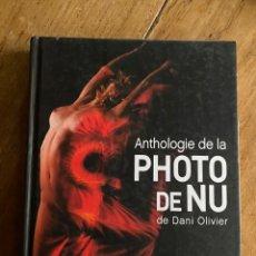 Libros: LIBRO ANTHOLOGIE DE LA PHOTO DE NU - DANI OLIVIER/ 2012. Lote 248694070