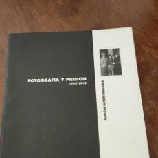 Libri: LIBRO FOTOGRAFÍA Y PRISIÓN. 1900-1935. AGUSTÍN VÍCTOR CASASOLA.. Lote 251950390