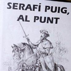 Libros: SERAFI PUIG, AL PUNT. Lote 252689315