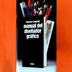 Libros: MANUAL DEL DISEÑADOR GRÁFICO - ALASTAIR CAMPBELL - TELLUS - 1989 - NUEVO. Lote 253433860