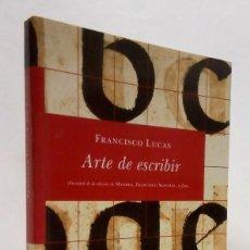 Libros: LUCAS, FRANCISCO. ARTE DE ESCRIBIR. 2005.. Lote 253510595