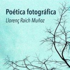 Libros: LLORENÇ RAICH - POÉTICA FOTOGRÁFICA. Lote 253810895