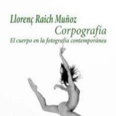 Livros: LLORENÇ RAICH - CORPOGRAFÍA (TÍTULO DESCATALOGADO). Lote 253811410