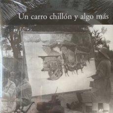 Libros: UN CARRO CHILLÓN Y ALGO MÁS. VAL DE SAN LORENZO 1926. Lote 258598290