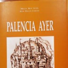Libros: LIBRO PALENCIA AYER. Lote 258799015