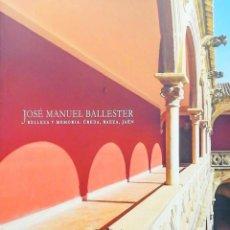 Libri: JOSÉ MANUEL BALLESTER. BELLEZA Y MEMORIA: ÚBEDA, BAEZA, JAÉN. Lote 260484015