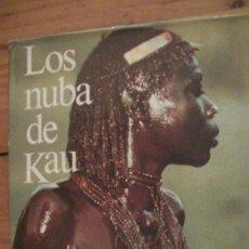 Libros: LOS NUBA DE KAU. LENI RIEFENSTAHL. BLUME, 1ª EDICIÓN, 1978. Lote 260794680
