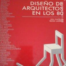 Libros: EL DISEÑO DE ARQUITECTOS EN LOS 80.. Lote 261150205