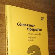 Libri: CÓMO CREAR TIPOGRAFÍAS. DEL BOCETO A LA PANTALLA - CRISTÓBAL HENESTROSA. MESSEGUER. SCAGLIONE 2012. Lote 260802200