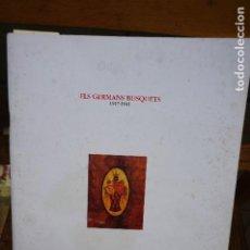 Libros: ELS GERMANS BUSQUETS.1917-1941.. Lote 261330705