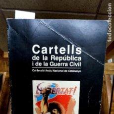 Libros: CARTELLS DE LA REPUBLICA I DE LA GUERRA CIVIL. COLLECCIO ARXIU NACIONAL DE CATALUNYA.. Lote 262904605
