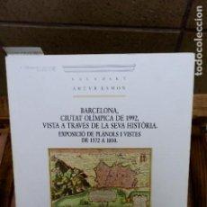 Libros: BARCELONA,CIUTAT OLIMPICA DE 1992.EXPOSICIO DE PLANOLS I VISTES DE 1572 A 1850.ARTUR RAMON.. Lote 262909750