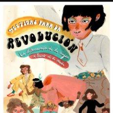 Libros: VESTIDAS PARA LA REVOLUCIÓN LA LIBERACIÓN DE LA MUJER A TRAVÉS DE LA MODA LAURA CASTELLÓ. Lote 263783665