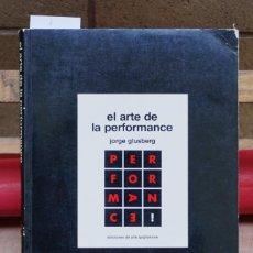 Libros: GLUSBERG JORGE.EL ARTE DE LA PERFORMANCE. EDICIONES DE ARTE GAGLIANONE.. Lote 266994604