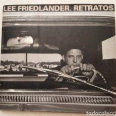 Libros: LEE FRIEDLANDER. RETRATOS. Lote 269171528