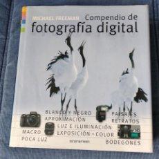 Libros: COMPENDIO DE FOTOGRAFÍA DIGITAL. MICHAEL FREEMAN. Lote 269821278
