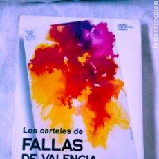Libros: LOS CARTELES DE FALLAS DE VALENCIA - RAFAEL CONTRERAS JUESAS ED. AYTO. VALENCIA, 1998. Lote 277558768
