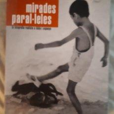 Libros: MIRADES PARAL-LELES. LA FOTOGRAFIA REALISTA A ITÀLIA I ESPANYA.. Lote 283488293
