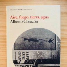 Libros: AIRE, FUEGO, TIERRA, AGUA - ALBERTO CORAZÓN. Lote 287244488