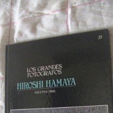 Libros: HIROSHI HAMAYA. LOS GRANDES FOTÓGRAFOS 23. TADA, TUGUO ORBIS, 1984. Lote 287442728