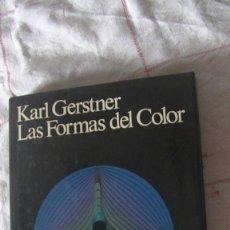 Libros: LAS FORMAS DEL COLOR. KARL GERSTNER. HERMANN BLUME. 1ª EDICIÓN 1988. Lote 288068563
