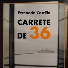Libros: CARRETE DE 36. FERNANDO CASTILLO.-NUEVO. Lote 290774493