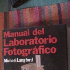 Libros: MANUAL DEL LABORATORIO FOTOGRÁFICO. MICHAEL LANGFORD. EDICIONES H. BLUME. 1981. Lote 294161098