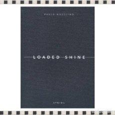 Libros: LOADED SHINE PAULO NOZOLINO. Lote 296589728