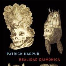 Libros: REALIDAD DAIMÓNICA PATRICK HARPUR GASTOS DE ENVIO GRATIS. Lote 98039959