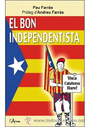DOCUMENTS. ASSAIGS. EL BON INDEPENDENTISTA - PAU FARRAS (Libros Nuevos - Literatura - Ensayo)