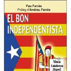 Libros: DOCUMENTS. ASSAIGS. EL BON INDEPENDENTISTA - PAU FARRAS. Lote 42452720