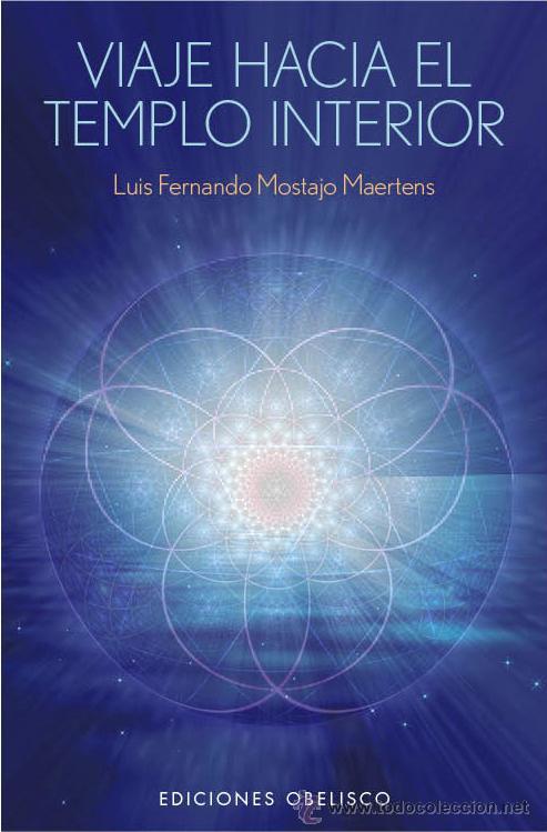 ESPIRITUAL. DIOS. VIAJE HACIA EL TEMPLO INTERIOR - LUIS FERNANDO MOSTAJO MAERTENS (Libros Nuevos - Literatura - Ensayo)
