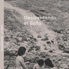 Libros: ESTÉTICA. IMAGEN. DESDISEÑANDO EL BAÑO - LEONARD KOREN. Lote 43843361