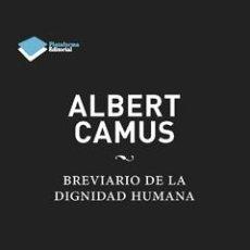 Libros: ENSAYO. ALBERT CAMUS. BREVIARIO DE LA DIGNIDAD HUMANA - ELISENDA JULIBERT (CARTONÉ). Lote 84418546