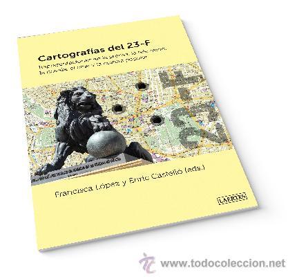 HISTORIA DE ESPAÑA. AUTONOMÍAS. CARTOGRAFÍAS DEL 23-F - FRANCISCA LÓPEZ/ENRIC CASTELLÓ (EDS.) (Libros Nuevos - Literatura - Ensayo)