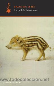 ASSAIG. LA PELL DE LA FRONTERA - FRANCESC SERÉS (Libros Nuevos - Literatura - Ensayo)