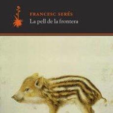 Libros: ASSAIG. LA PELL DE LA FRONTERA - FRANCESC SERÉS. Lote 237497390